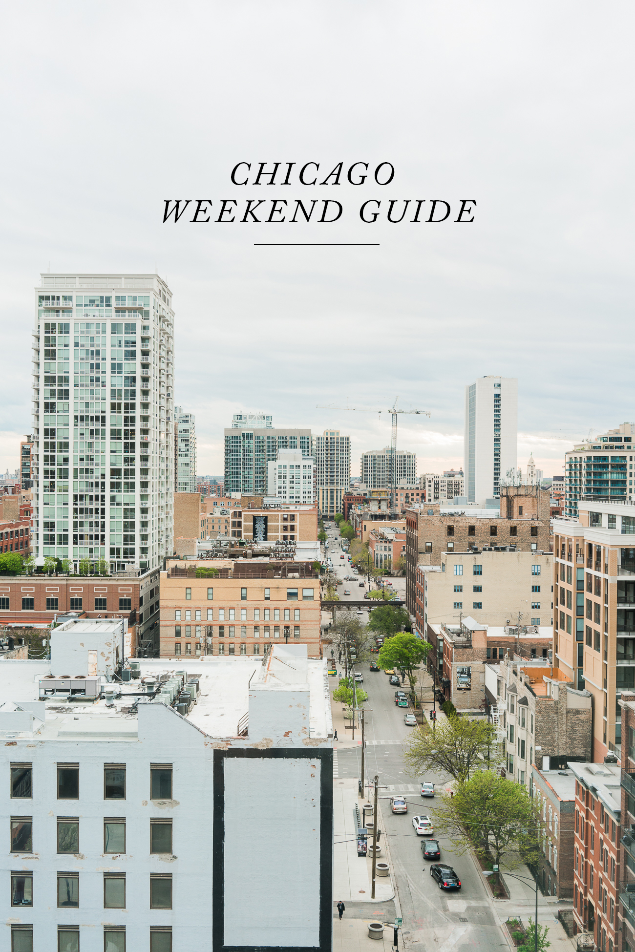 A Weekend Guide to Chicago / See and Savour