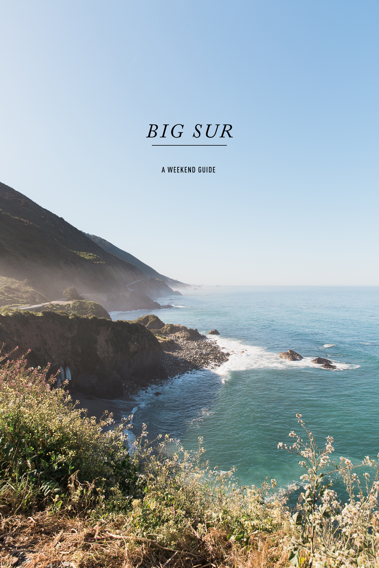 Travel Guide: A Weekend in Big Sur / See and Savour